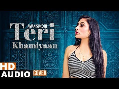 Teri Khaamiyan (Cover Audio Song) | Aman Sukoon | Akhil | Latest Punjabi Songs 2019