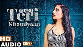 Teri Khaamiyan (Cover Audio Song)   Aman Sukoon   Akhil   Latest Punjabi Songs 2019