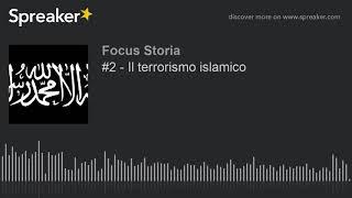 #2 - Il terrorismo islamico
