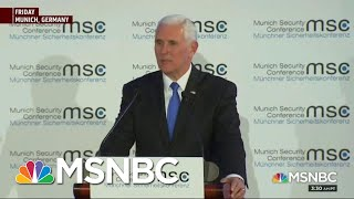 Mike Pence Met With Silence; Angela Merkel Hammers President Donald Trump | Morning Joe | MSNBC