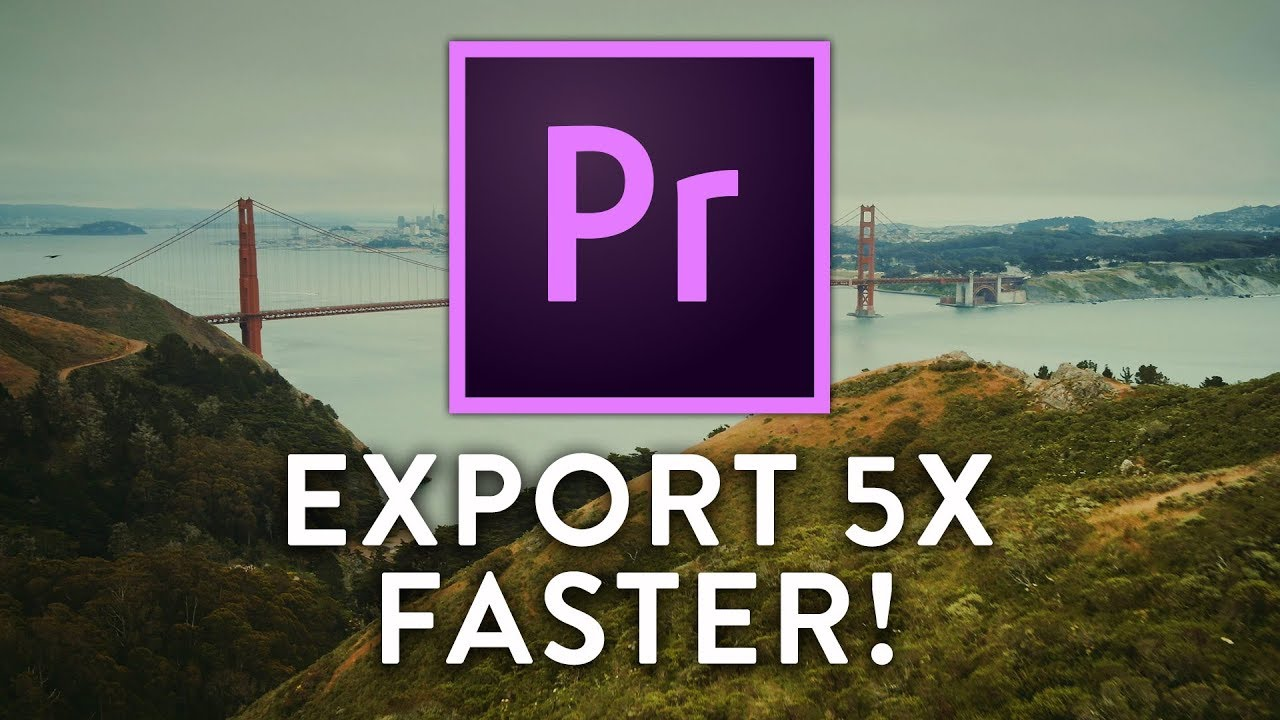 How to Export 5x Faster in Premiere Pro CC | 4K Shooters