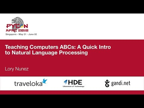 Teaching Computers ABCs: A Quick Intro to Natural Language Processing - PyCon APAC 2018