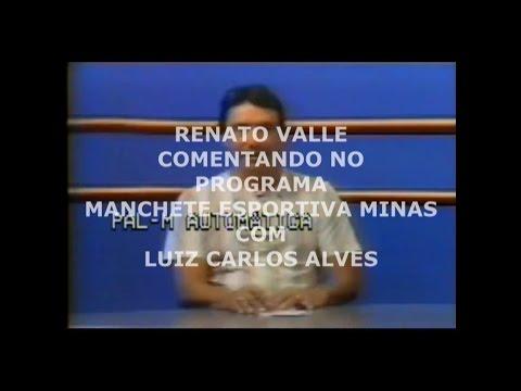 RENATO VALLE COMENTANDO NO PROGRAMA MANCHETE ESPORTIVA MINAS COM LUIZ CARLOS ALVES