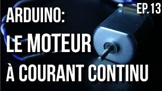 U=RI | Arduino Ep.13 - Comment utiliser un moteur à courant continu?