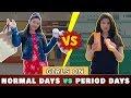 - GIRLS DURING - NORMAL DAYS vs PERIOD DAYS ft. Mahie Gill & Team Doordarshan  Sibbu Giri