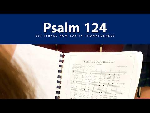 Psalm 124: Let Israel Now Say in Thankfulness - Trinitas Christian School - Pensacola, FL