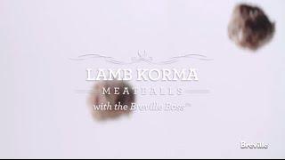 Lamb Korma Meatball Recipe powered by the best Breville Boss Blender