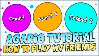 AGARIO SERVER BROWSER AND HOW TO PLAY AGARIO WITH YOUR FRIENDS? (AGAR.IO TUTORIAL)