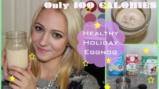 Healthy Holiday Eggnog Only 100 Calories