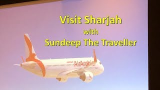 Sharjah with Sundeep The Traveller I A must visit Place