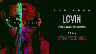 Video PnB Rock - Lovin' (feat. A Boogie Wit Da Hoodie) [Official Audio] download MP3, 3GP, MP4, WEBM, AVI, FLV Juni 2018