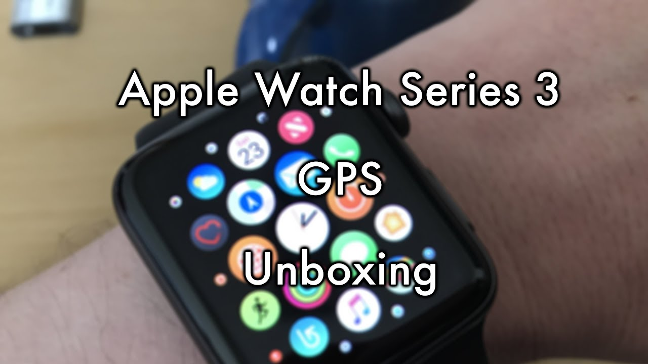 Unboxing Apple Watch Series 3 - GPS Version