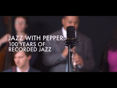 Jazz with Pepper - 100 Years of Recorded Jazz