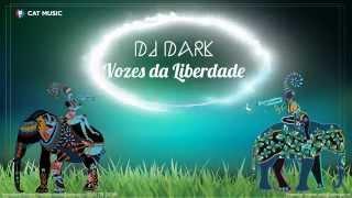 Dj Dark - Vozes da Liberdade (Original Radio Mix)