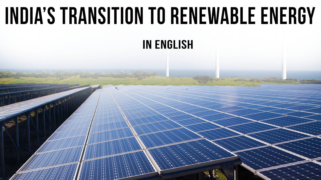 India's transition to Renewable Energy from conventional sources