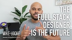 The Full Stack Designer is the Future - UX Design & Tech