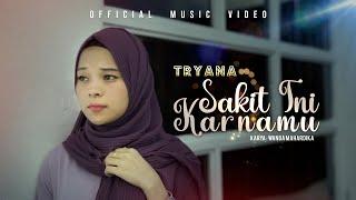 Tryana - Sakit Ini Karnamu (Official Music Video)