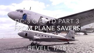 1/48 Revell DC-3 C-FDTD from Plane Savers part 3