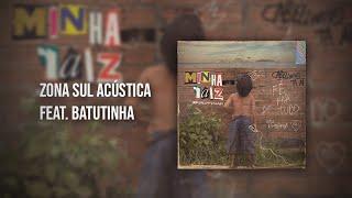 MC Cabelinho - Zona Sul Acústica Feat. Batutinha