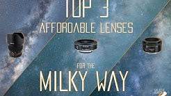 The TOP 3 Lenses for Milky Way Photography