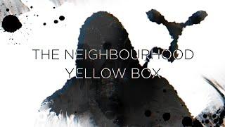 The Neighbourhood Yellow Box.mp3