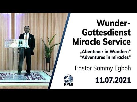 """RPMI-Gottesdienst - 11.07.2021 - Pastor Sammy Egboh """"Abenteuer in Wundern"""""""