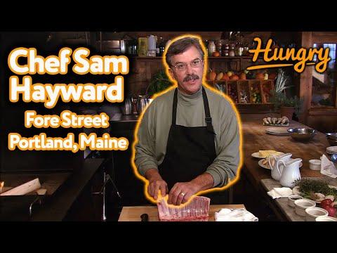 Chef Sam Hayward - Fore Street - Portland, Maine