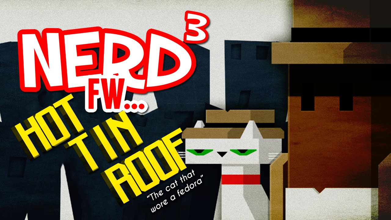 nerd sup fw hot tin roof the cat that wore a fedora nerdsup3 fw hot tin roof the cat that wore a fedora