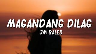 JM Bales - Magandang Dilag (Lyrics)