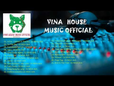 Nonstop Những Bài Hát Remix Hay Nhất Việt Nam 2015 -  DJ Minh Anh Remix (Full HD)