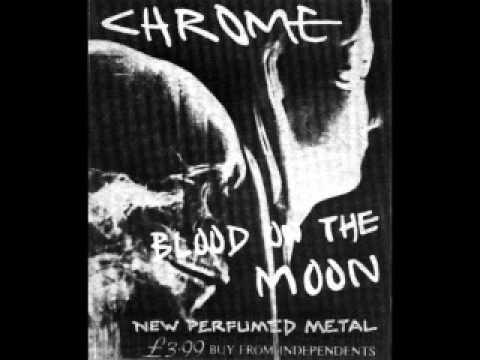 Chrome - Blood On The Moon