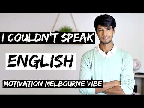 I couldn't speak ENGLISH – Motivation Melbourne Vibe