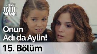 Onunda Adı Aylin! | Benim Tatlı Yalanım 15. Bölüm