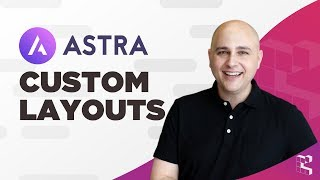 Astra Custom Layouts - The Most Powerful Feature In The Astra Pro WordPress Theme