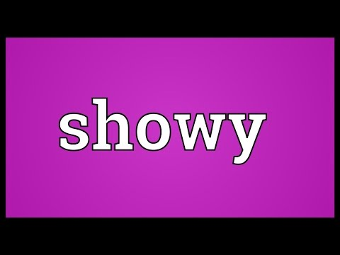 Showy Meaning