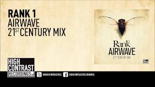 Rank 1 - Airwave (21st Century Mix) [High Contrast Recordings]