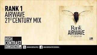 Rank 1 - Airwave (21st Century Mix) [High Contrast Recordings]