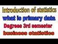 Degree 3rd semester  Business Statistics lessons || Introduction of statistics