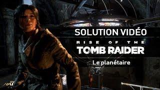 Rise of the Tomb Raider - Scénario - #15 - Le planétaire
