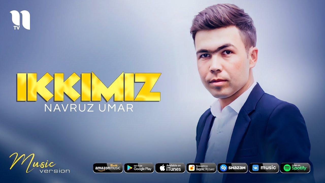 Navruz Umar - Ikkimiz (audio 2021) онлайн томоша килиш
