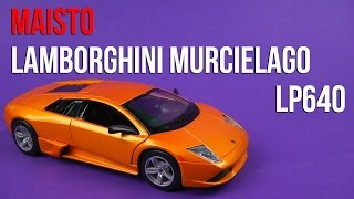 Розпакування Maisto (1:24) Lamborghini Murcielago LP640