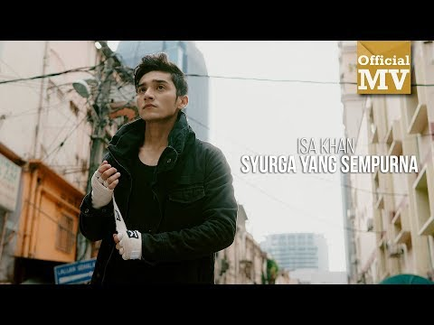 Isa Khan - Syurga Yang Sempurna (Official Music Video)
