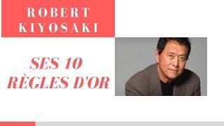 Les 10 règles d'Or de Robert Kiyosaki