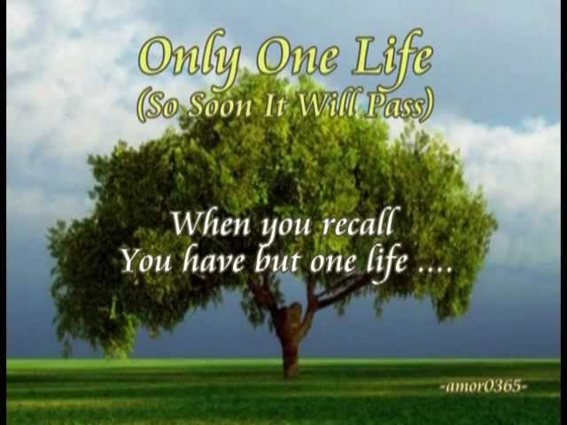 Only One Life So Soon It Will Pass With Lyrics Chords Chordify