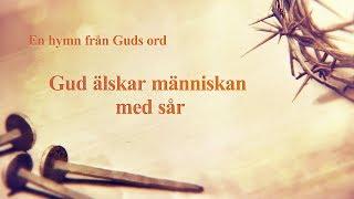 Kristen musik - Gud älskar människan med sår (textvideo)