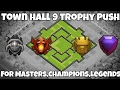 Town Hall 9 Trophy Push Base to champions titans and legends | Latest Update |  2017