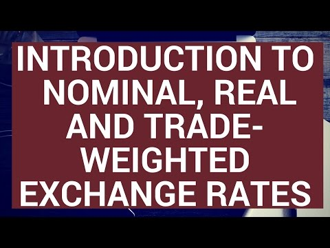 Introduction to nominal, real and trade-weighted exchange rates