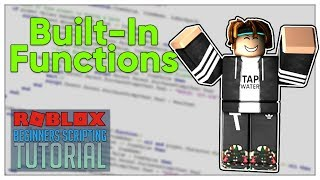 Beginner's Roblox Scripting Tutorial #11 - Built-In Functions (Beginner to Pro 2019)
