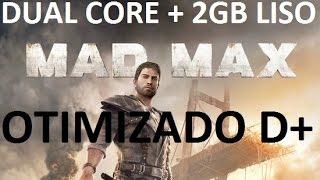 Mad Max em pc fraco, testamos em dual core, athlon x2, otimizado d+! core2quad