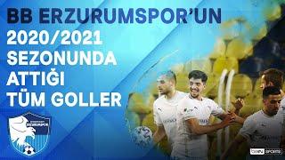 BB Erzurumspor | 2020/21 Sezonu | Tüm Goller
